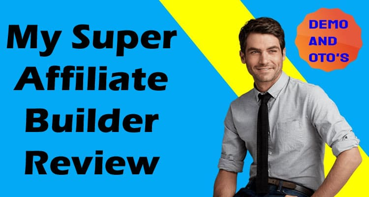 My Super Affiliate Builder Review 2020