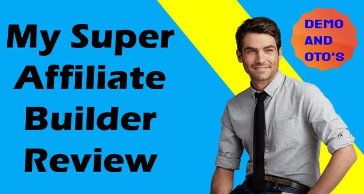 My Super Affiliate Builder Review 2020