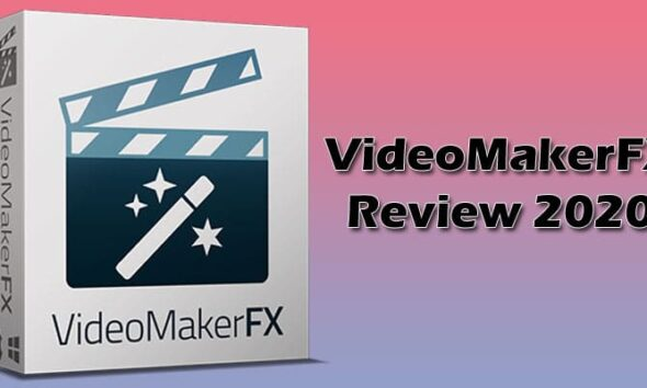 VideoMakerFX Review 2020
