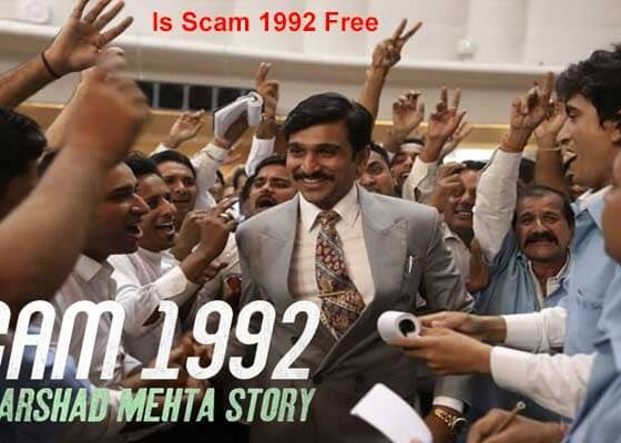 Is Scam 1992 Free {Nov 2020} Check For Ways-Watch Free!