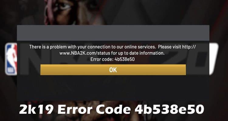 2k19 Error Code 4b538e50 2021